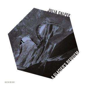 Julia Calfee A Glacier's Requiem